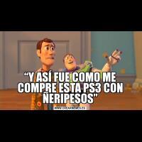 """""""Y ASÍ FUE COMO ME COMPRE ESTA PS3 CON ÑERIPESOS"""""""