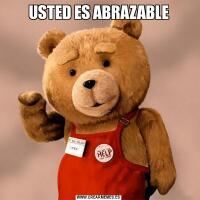USTED ES ABRAZABLE