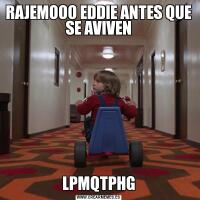 RAJEMOOO EDDIE ANTES QUE SE AVIVENLPMQTPHG