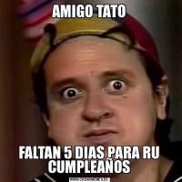 AMIGO TATOFALTAN 5 DIAS PARA RU CUMPLEAÑOS