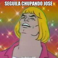 SEGUILA CHUPANDO JOSE